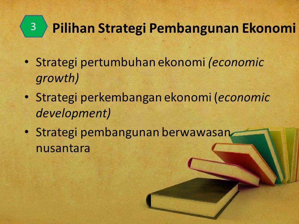 Pilihan Strategi Pembangunan Ekonomi