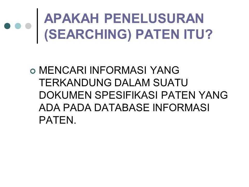 APAKAH PENELUSURAN (SEARCHING) PATEN ITU