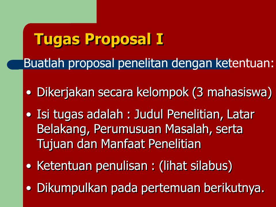 Tugas Proposal I Buatlah proposal penelitan dengan ketentuan: