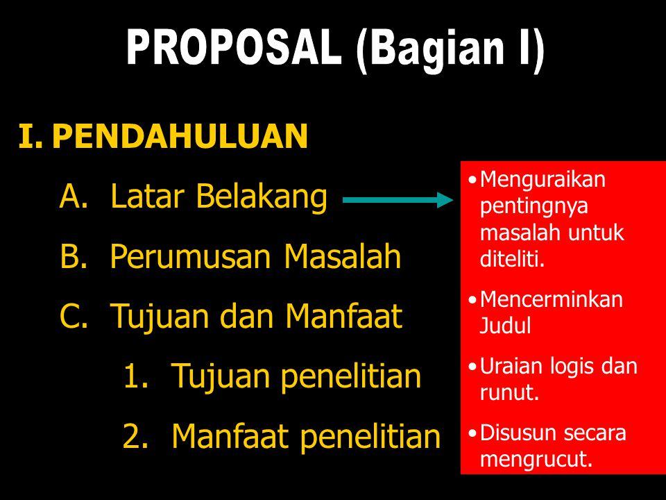 PROPOSAL (Bagian I) PENDAHULUAN A. Latar Belakang B. Perumusan Masalah
