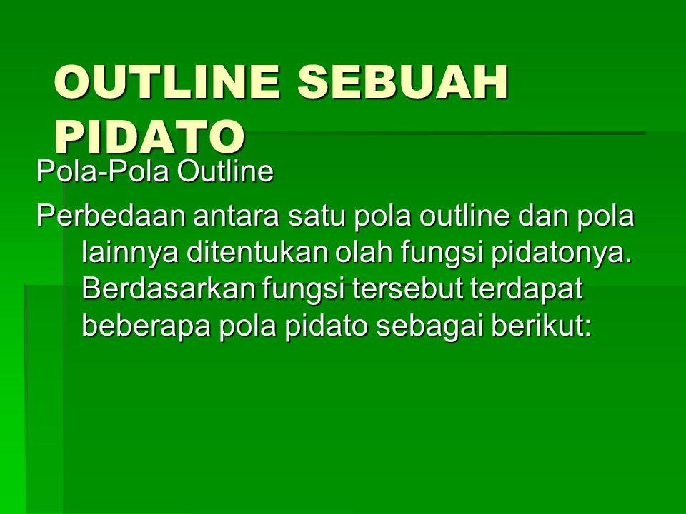 OUTLINE SEBUAH PIDATO Pola-Pola Outline