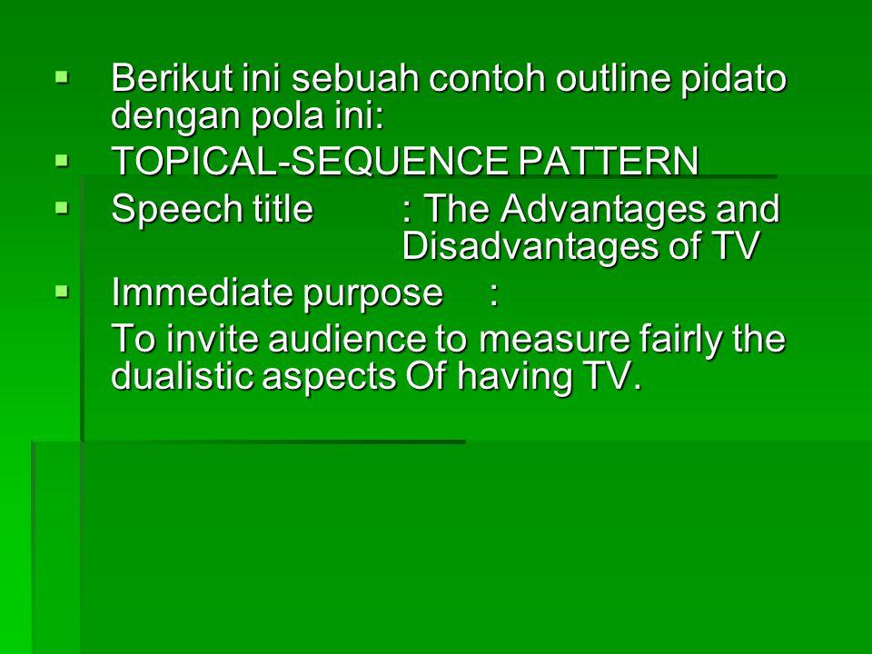 Berikut ini sebuah contoh outline pidato dengan pola ini: