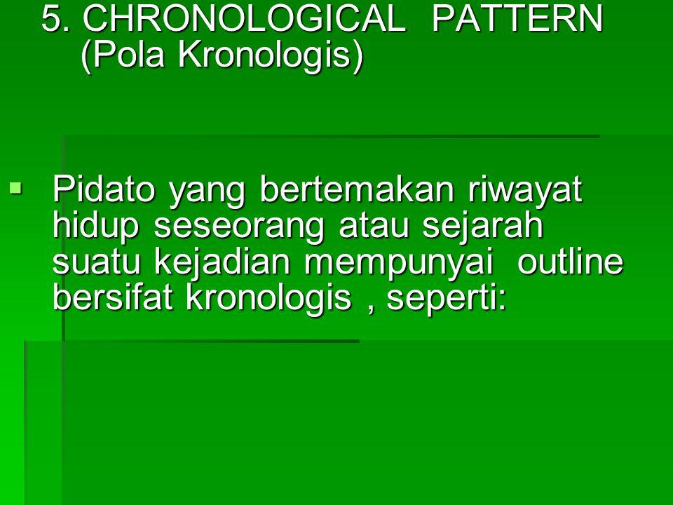 5. CHRONOLOGICAL PATTERN (Pola Kronologis)