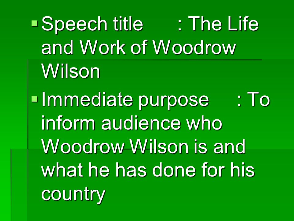 Speech title : The Life and Work of Woodrow Wilson