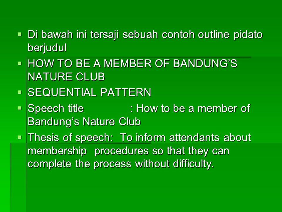 Di bawah ini tersaji sebuah contoh outline pidato berjudul