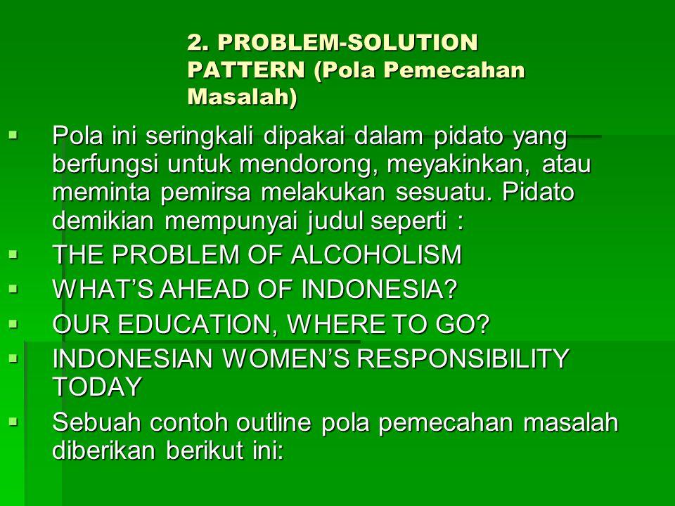 2. PROBLEM-SOLUTION PATTERN (Pola Pemecahan Masalah)