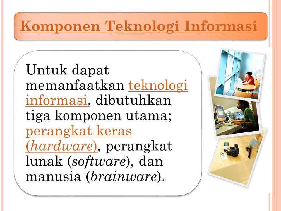 denihend@yahoo.co.id Komponen Teknologi Informasi
