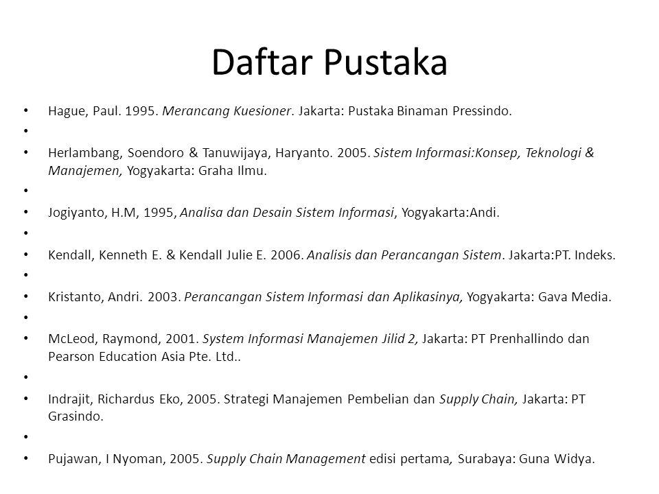 Daftar Pustaka Hague, Paul. 1995. Merancang Kuesioner. Jakarta: Pustaka Binaman Pressindo.