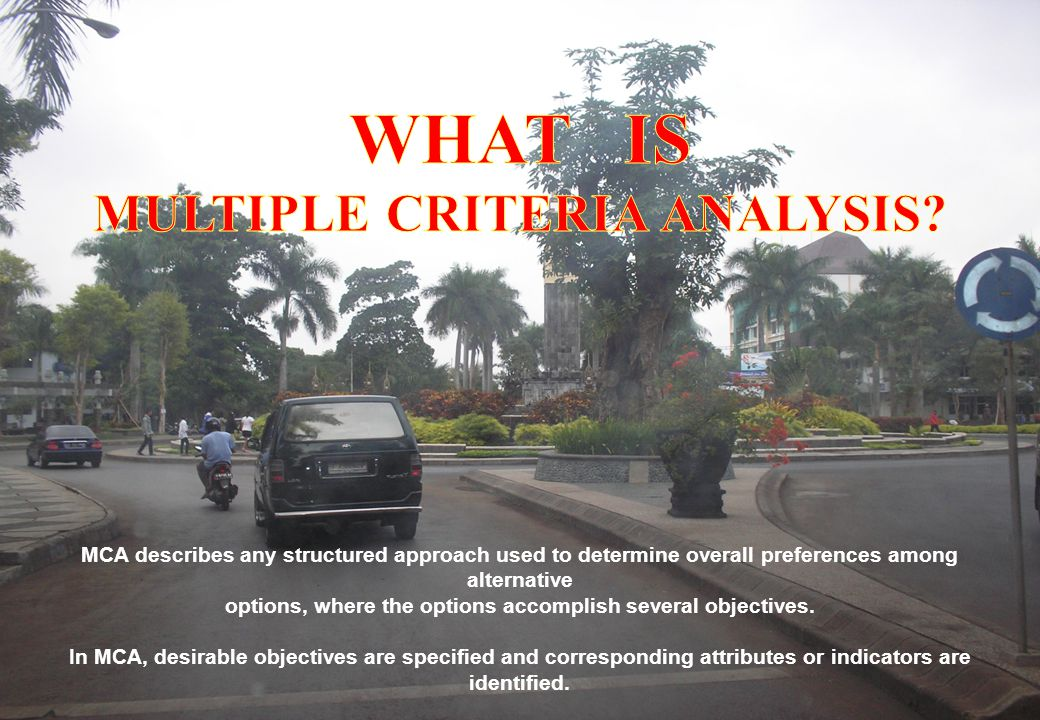 WHAT IS MULTIPLE CRITERIA ANALYSIS