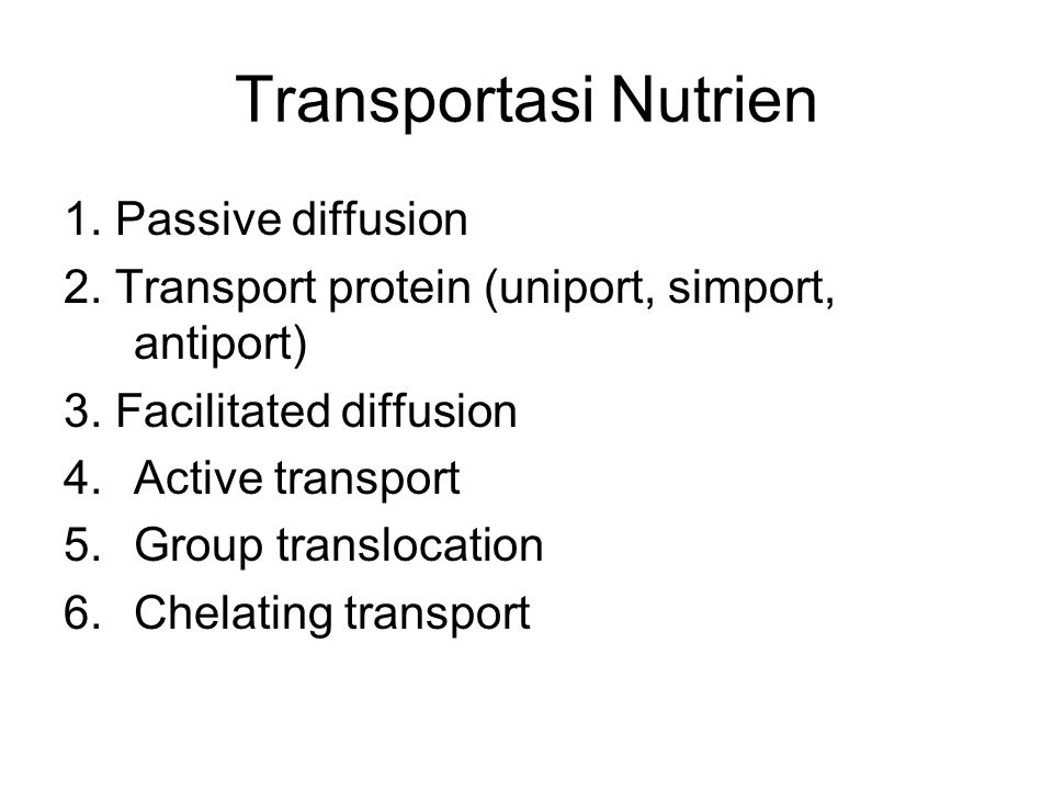 Transportasi Nutrien 1. Passive diffusion