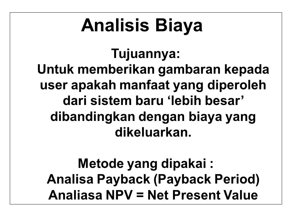 Analisa Payback (Payback Period) Analiasa NPV = Net Present Value