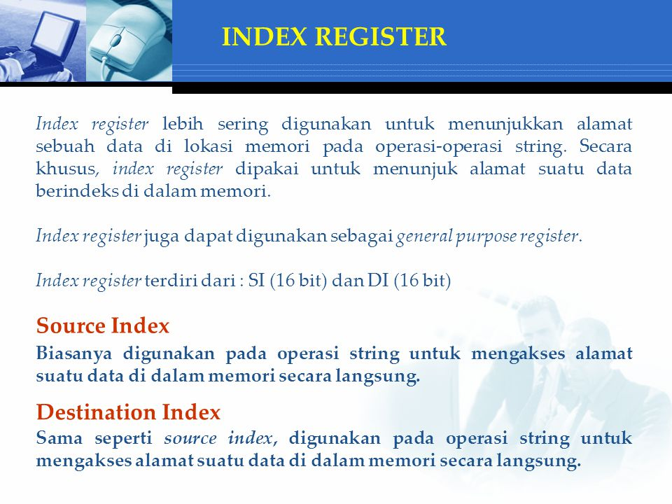 INDEX REGISTER Source Index Destination Index