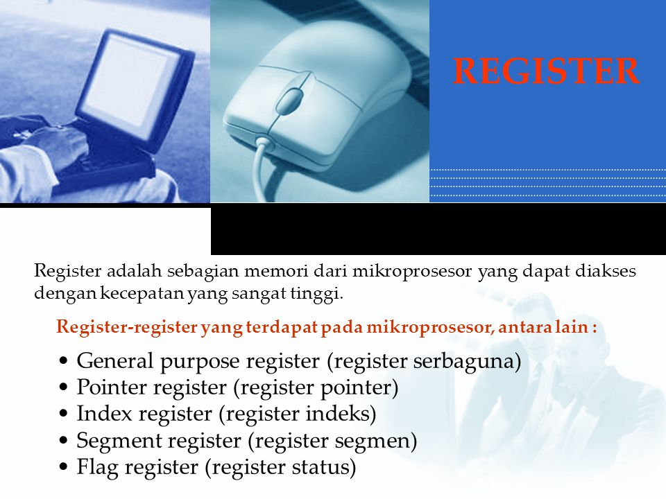REGISTER General purpose register (register serbaguna)