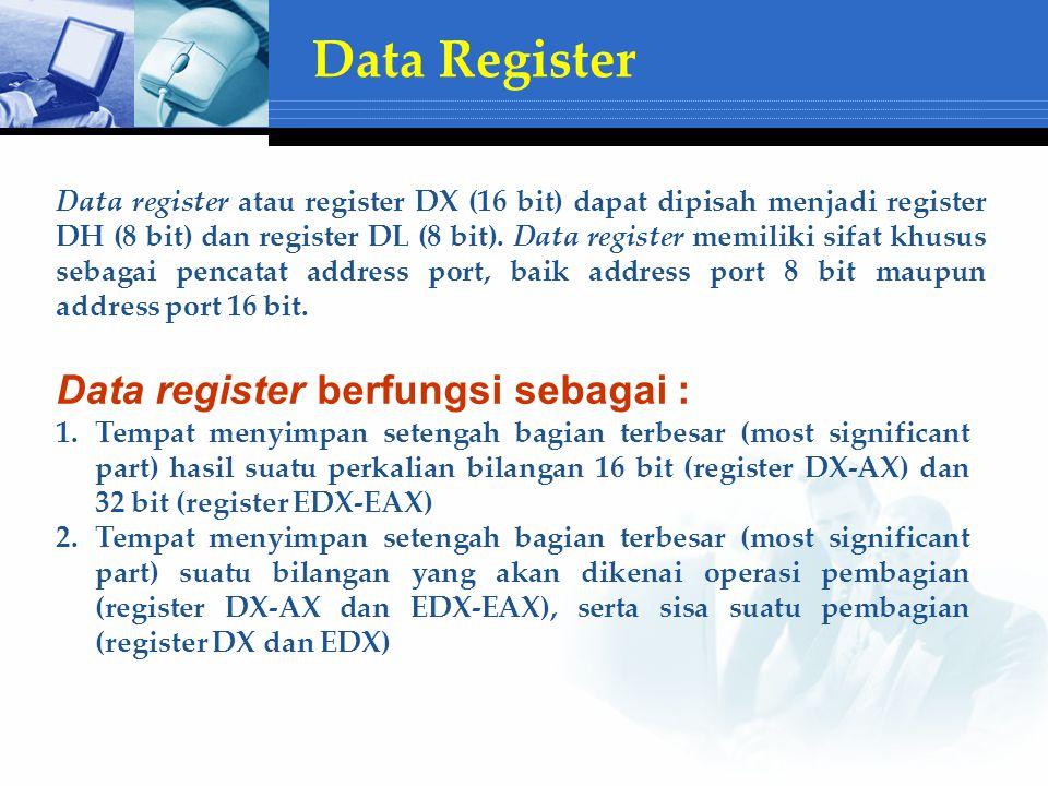 Data Register Data register berfungsi sebagai :