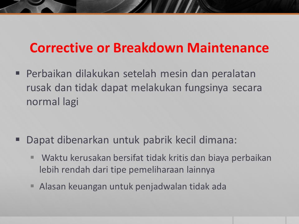 Corrective or Breakdown Maintenance