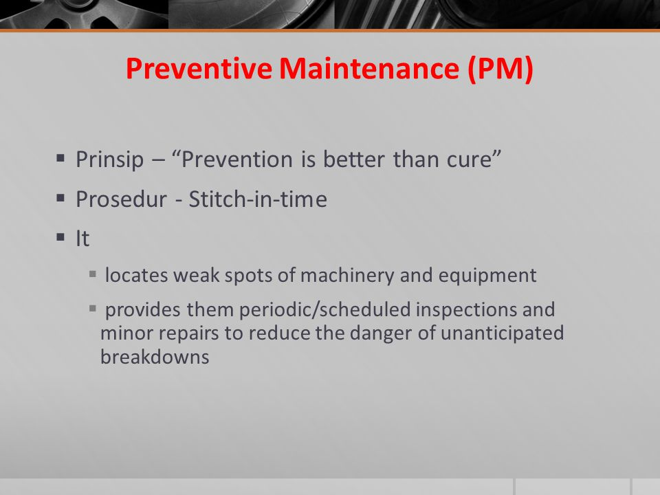Preventive Maintenance (PM)