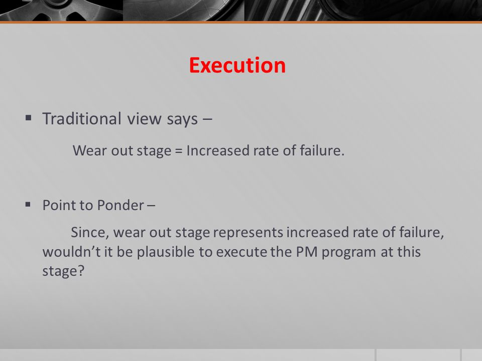 Execution Traditional view says –