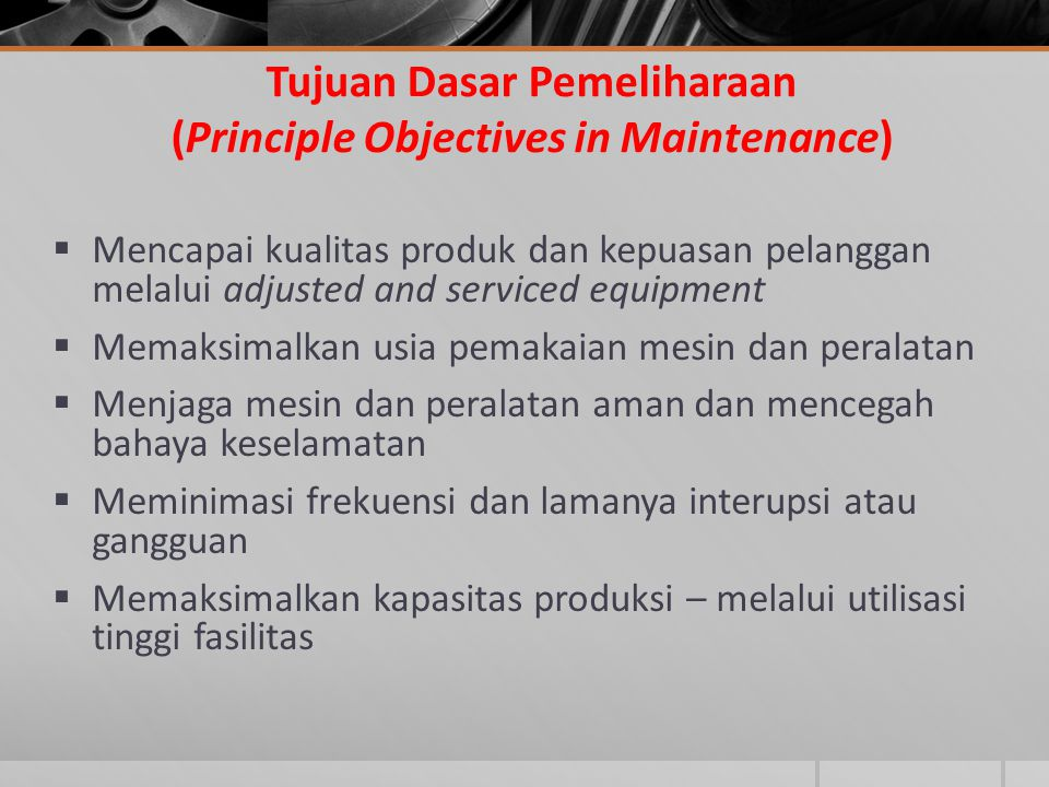 Tujuan Dasar Pemeliharaan (Principle Objectives in Maintenance)
