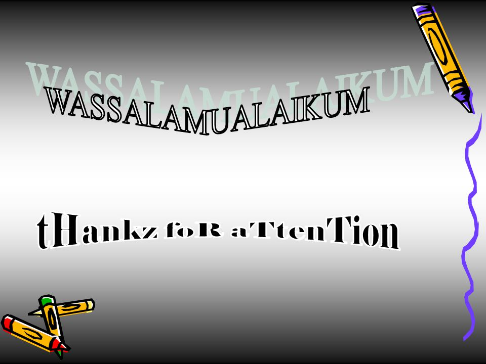 WASSALAMUALAIKUM tHankz foR aTtenTion