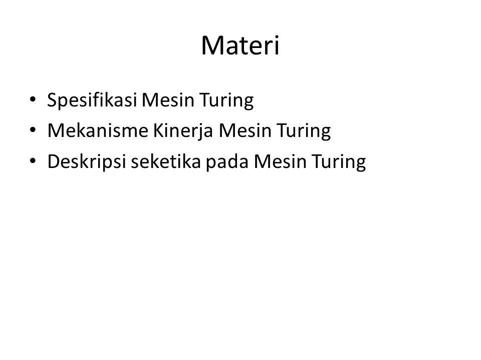 Materi Spesifikasi Mesin Turing Mekanisme Kinerja Mesin Turing