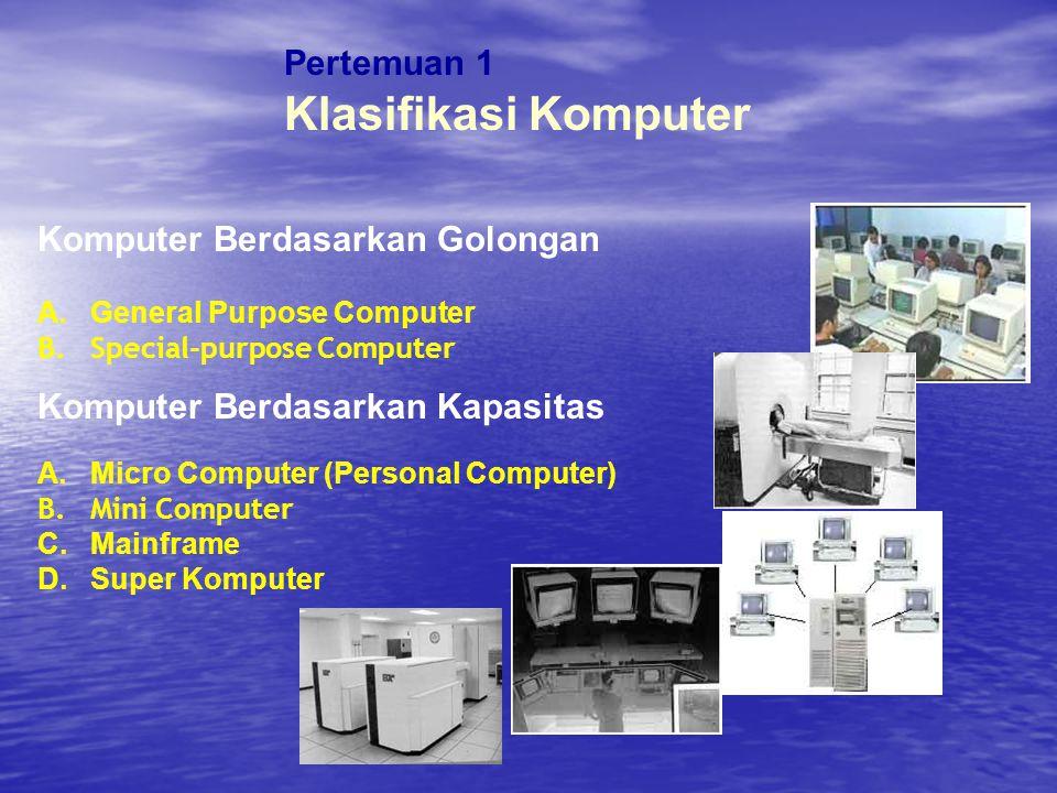 Klasifikasi Komputer Pertemuan 1 Komputer Berdasarkan Golongan