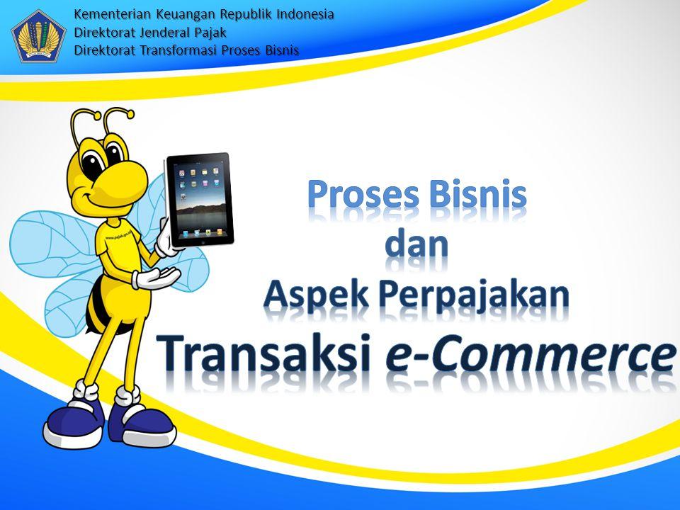 Proses Bisnis dan Aspek Perpajakan Transaksi e-Commerce
