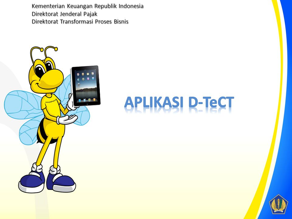 APLIKASI D-TeCT Kementerian Keuangan Republik Indonesia