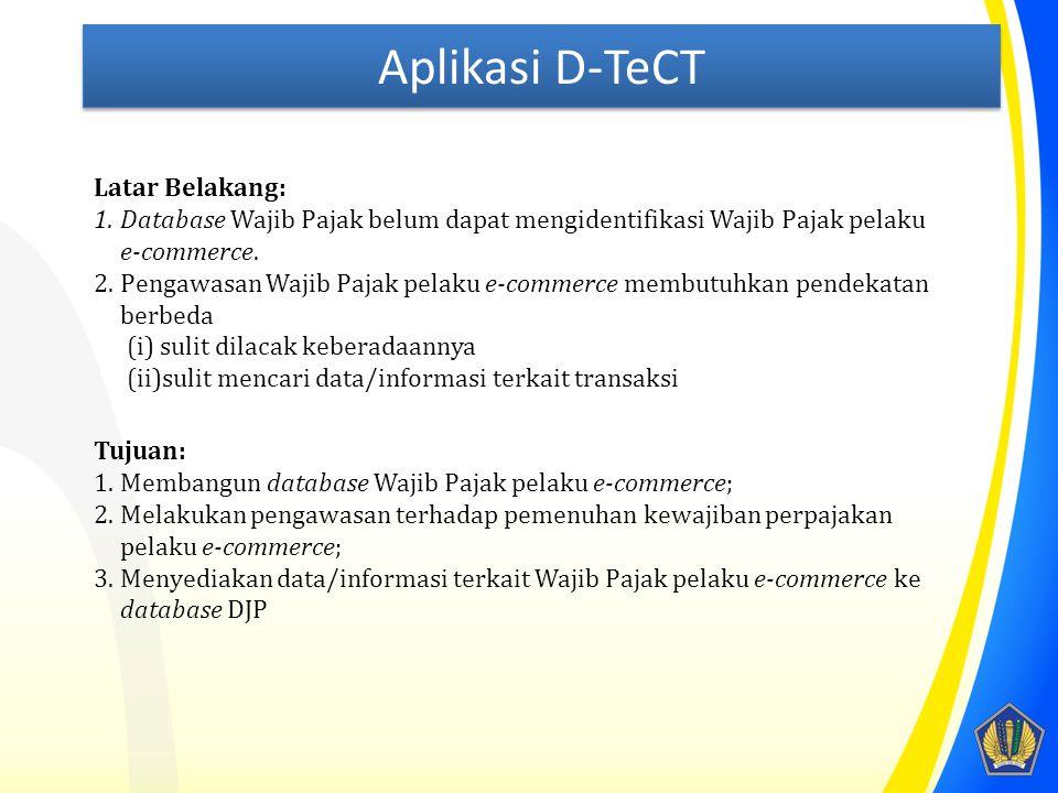 Aplikasi D-TeCT Latar Belakang: