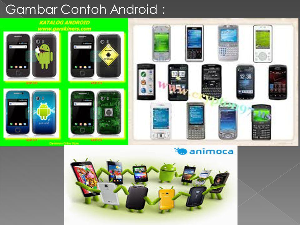 Gambar Contoh Android :