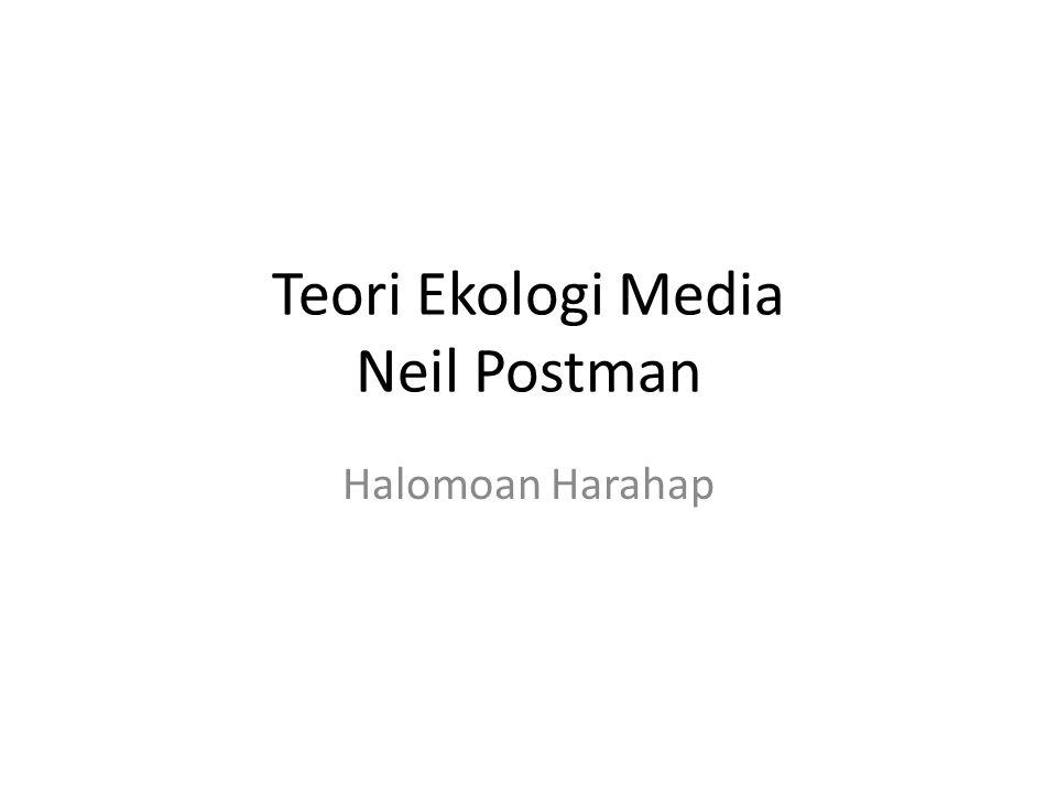 Teori Ekologi Media Neil Postman