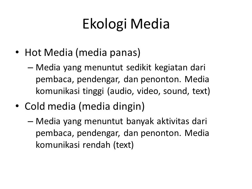 Ekologi Media Hot Media (media panas) Cold media (media dingin)