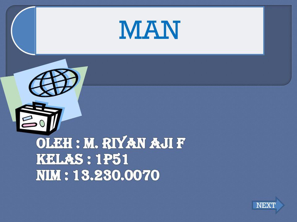 Oleh : M. Riyan Aji F KELAS : 1P51 NIM : 13.230.0070