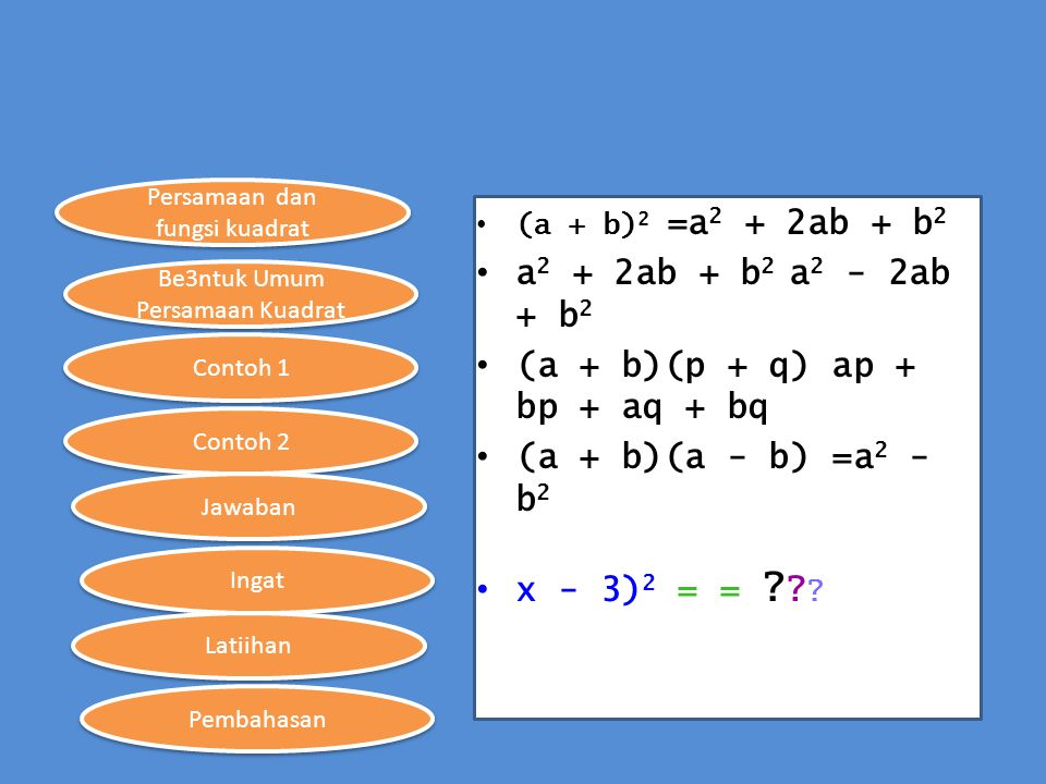 (a + b)(p + q) ap + bp + aq + bq (a + b)(a - b) =a2 - b2