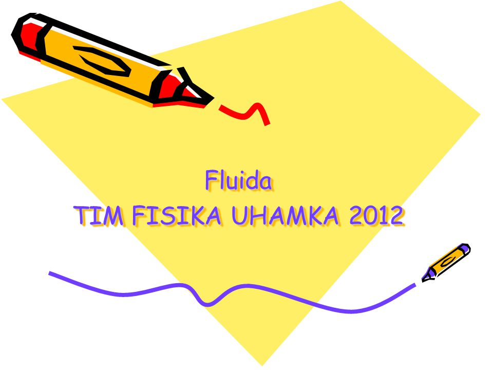 Fluida TIM FISIKA UHAMKA 2012