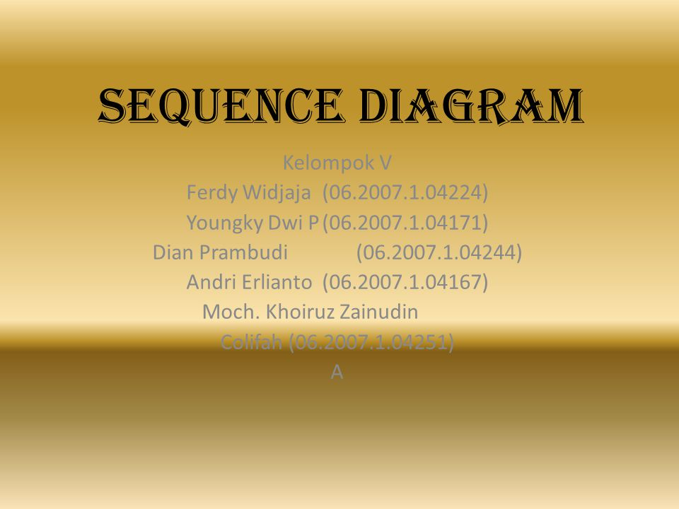 SEQUENCE DIAGRAM Kelompok V Ferdy Widjaja (06.2007.1.04224)