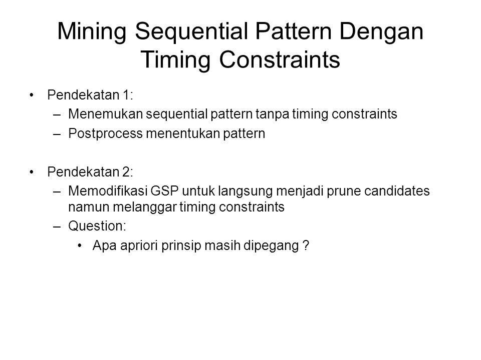 Mining Sequential Pattern Dengan Timing Constraints