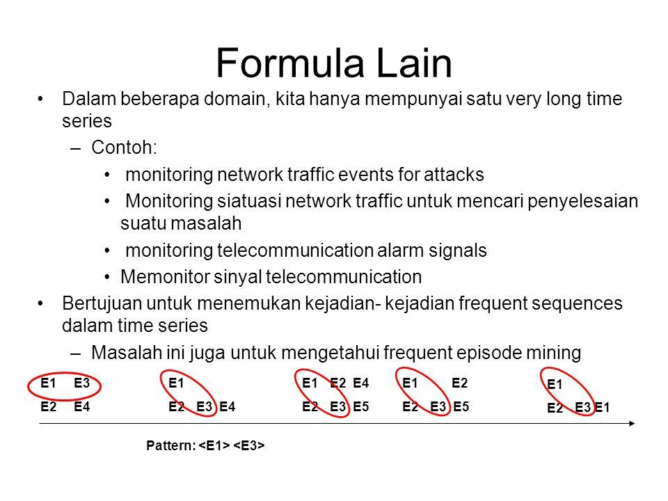 Formula Lain Dalam beberapa domain, kita hanya mempunyai satu very long time series. Contoh: monitoring network traffic events for attacks.