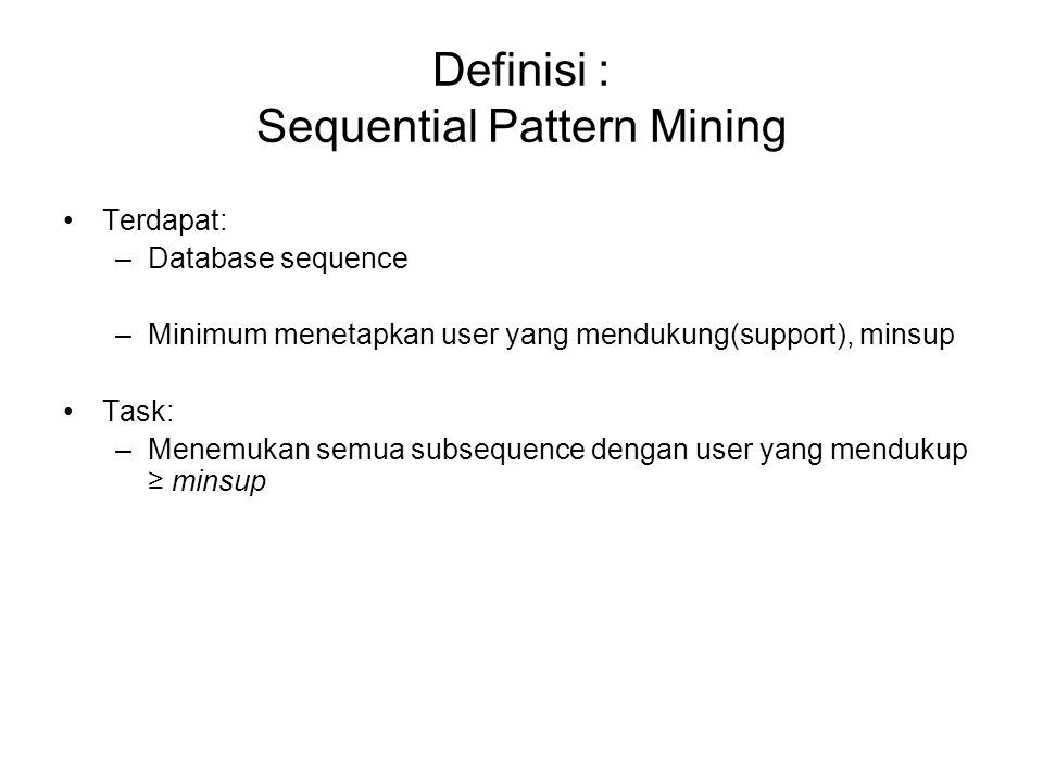 Definisi : Sequential Pattern Mining