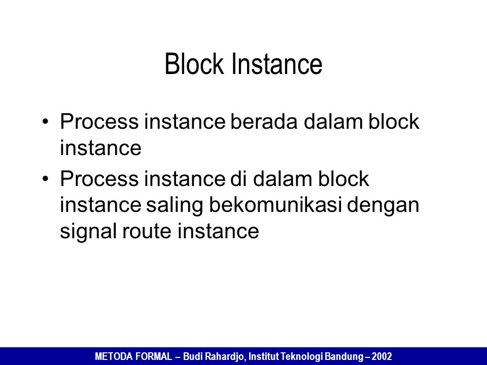 Block Instance Process instance berada dalam block instance