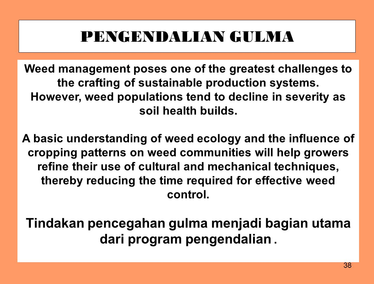 PENGENDALIAN GULMA Weed management poses one of the greatest challenges to the crafting of sustainable production systems.