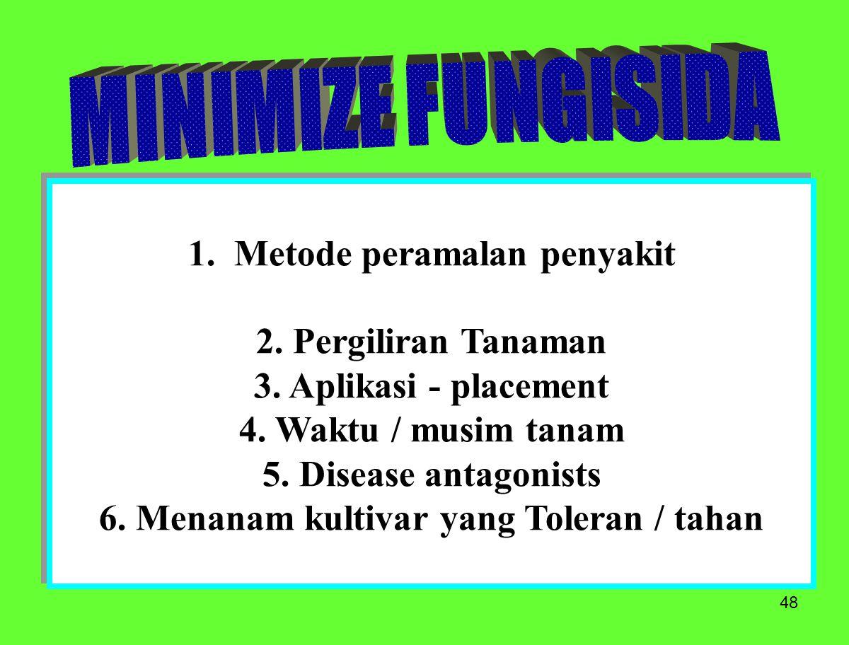 1. Metode peramalan penyakit 6. Menanam kultivar yang Toleran / tahan