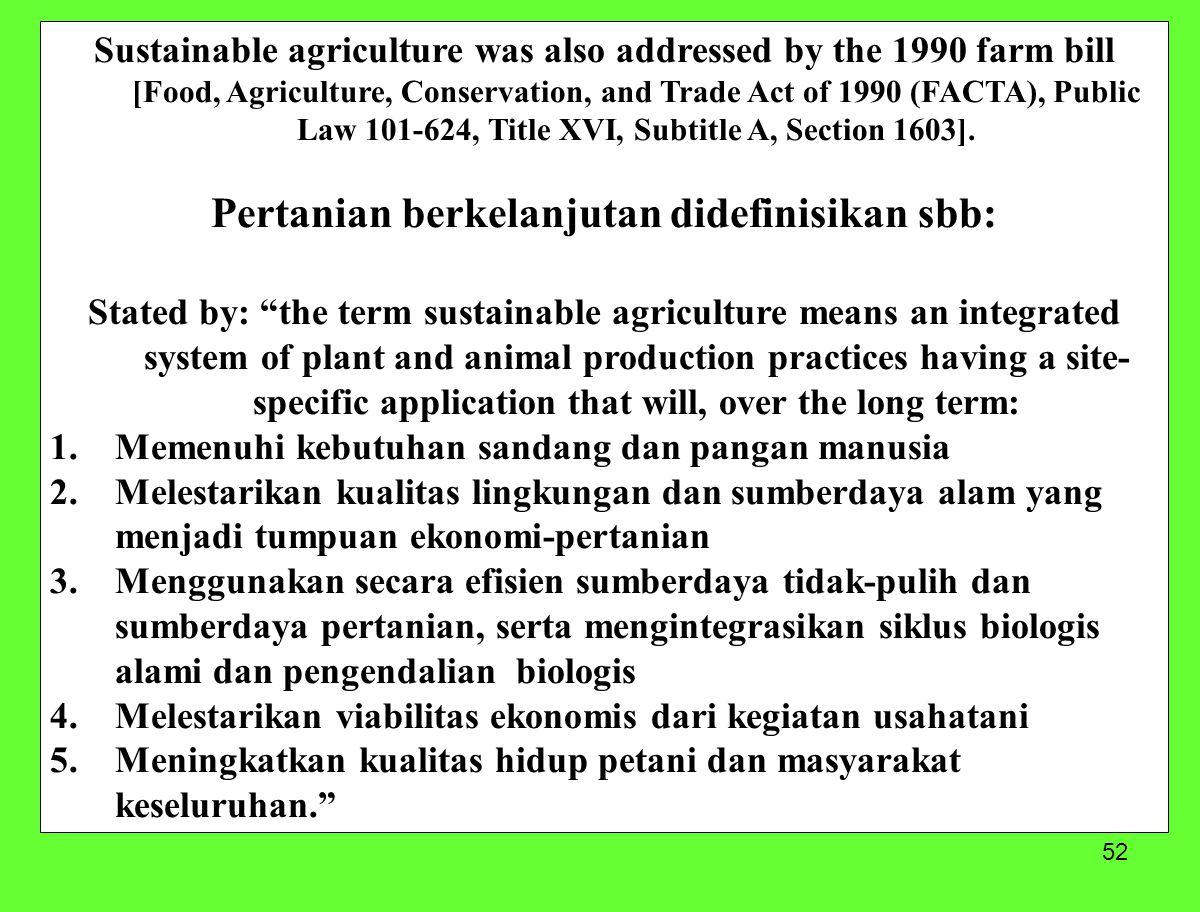 Pertanian berkelanjutan didefinisikan sbb: