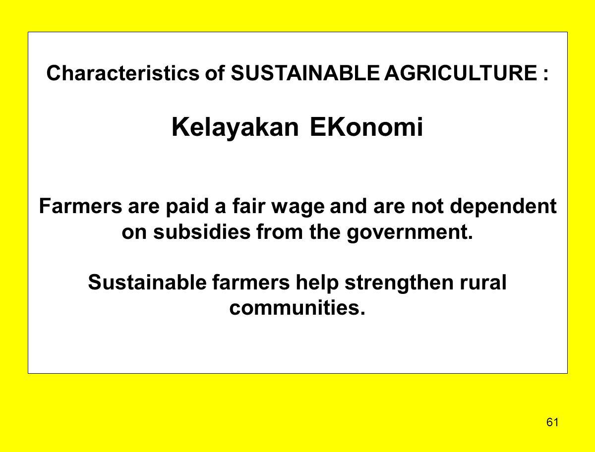 Sustainable farmers help strengthen rural communities.
