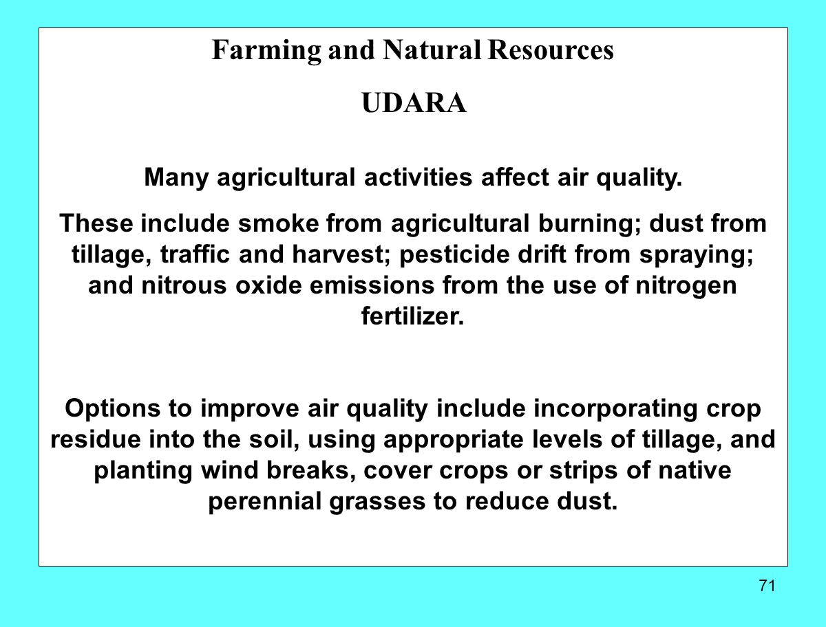 Many agricultural activities affect air quality.