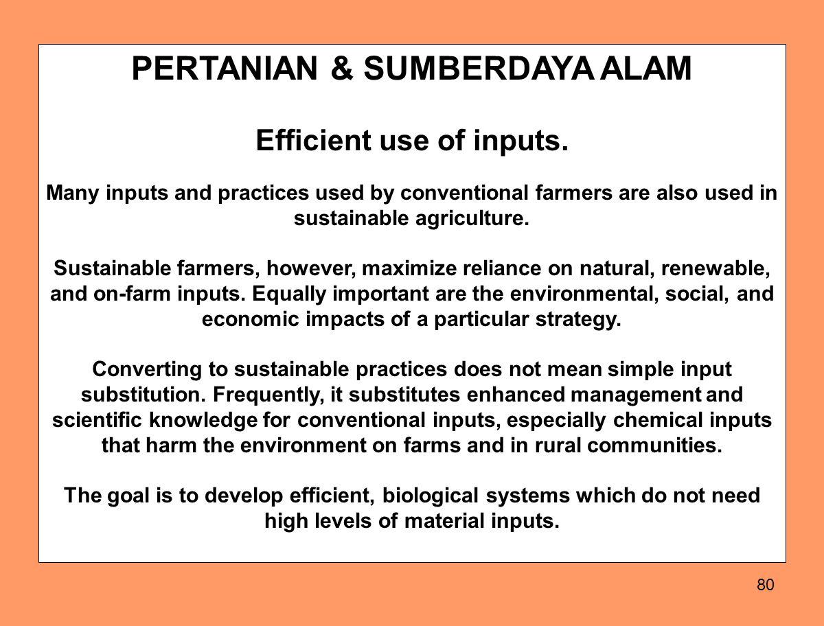 PERTANIAN & SUMBERDAYA ALAM Efficient use of inputs.