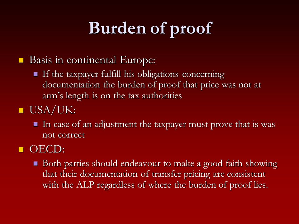 Burden of proof Basis in continental Europe: USA/UK: OECD: