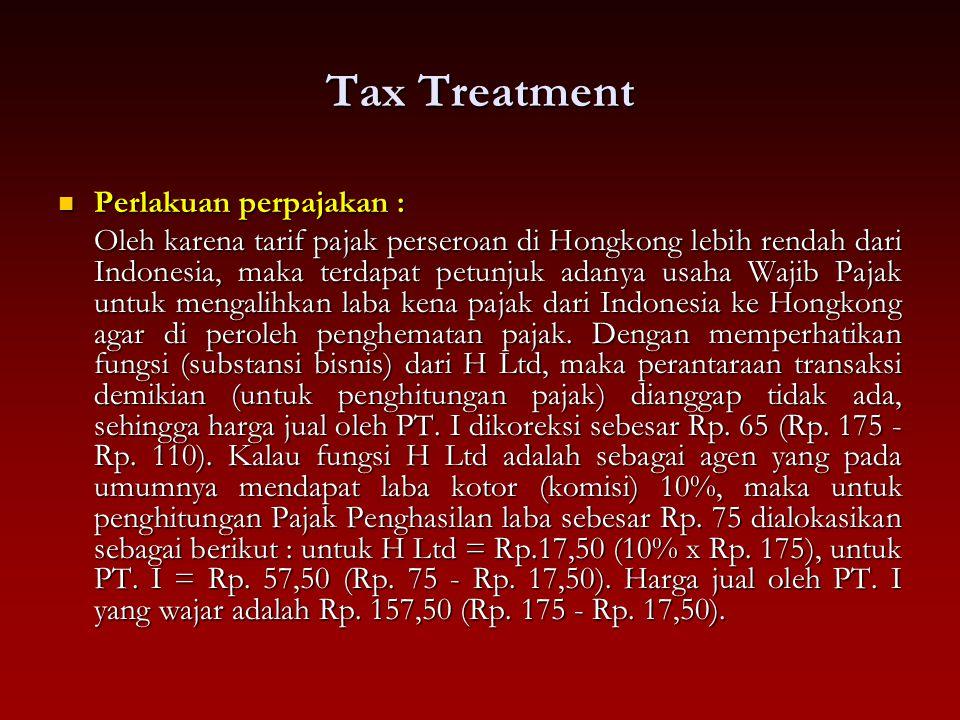 Tax Treatment Perlakuan perpajakan :