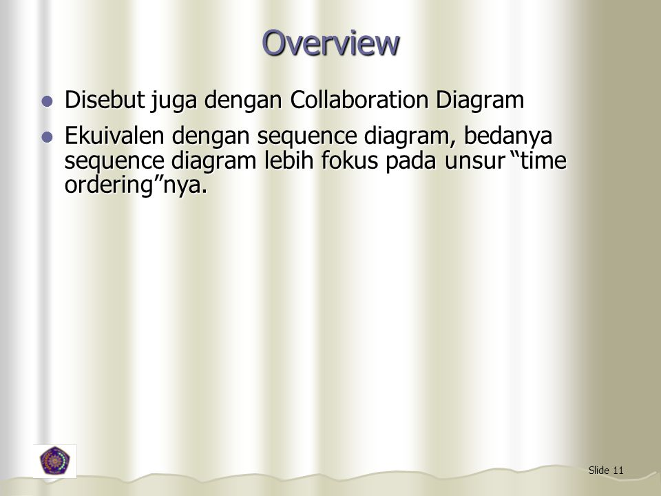 Overview Disebut juga dengan Collaboration Diagram