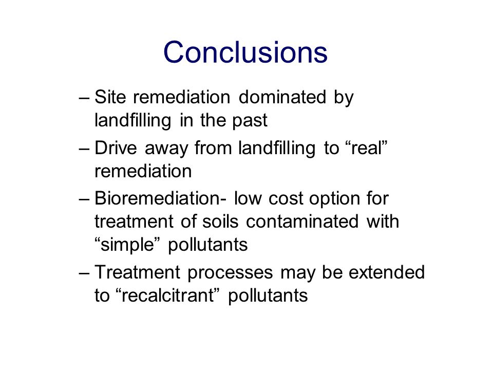 Conclusions Site remediation dominated by landfilling in the past
