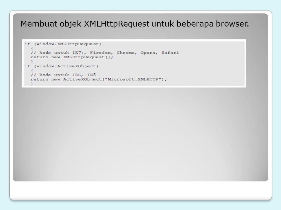 Membuat objek XMLHttpRequest untuk beberapa browser.